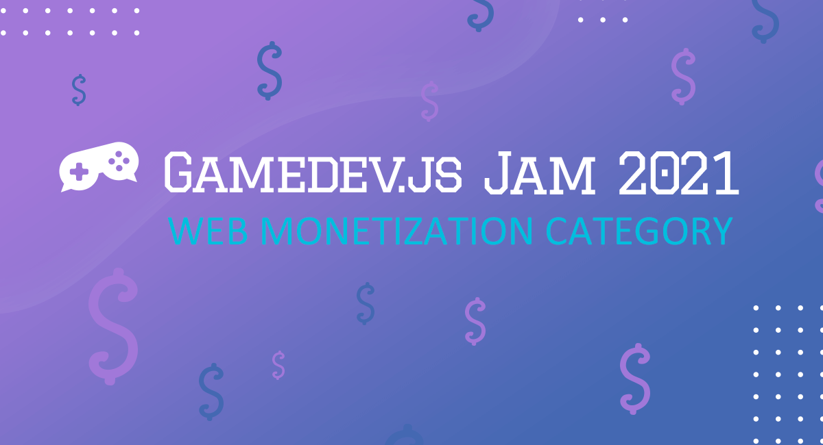 Web Monetization category in Gamedev.js Jam 2021