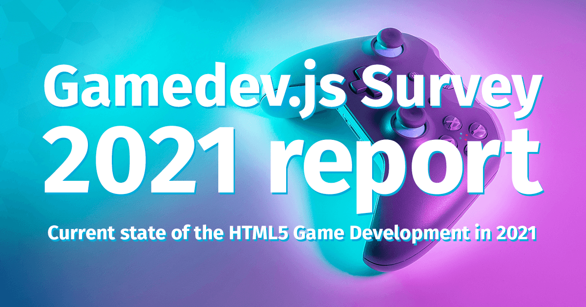 Enclave Games - Gamedev.js Survey 2021 report